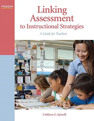 Linking Assessment to Instructional Strategies By Spinelli, Cathleen G.