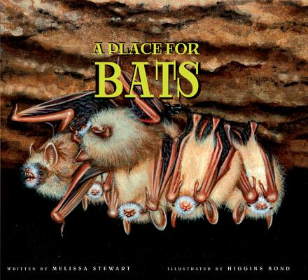 A Place for Bats By Stewart, Melissa/ Bond, Higgins (ILT)